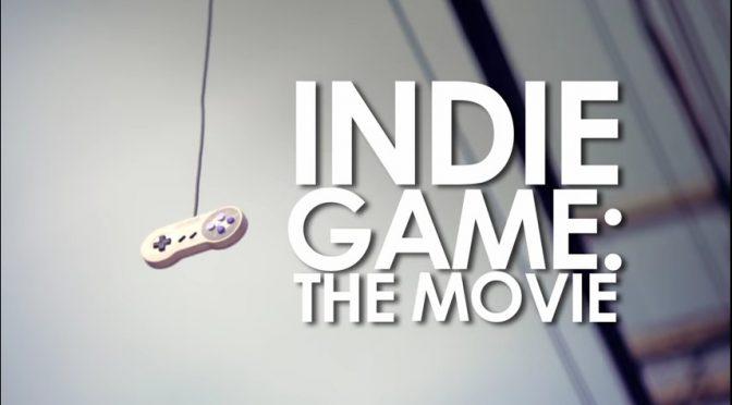 Filmtipp: Indie Game – The Movie