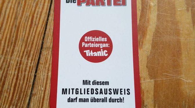 """Mitgliedsnummer 25996 – Mein Beitritt in die Partei """"Die PARTEI""""!"""