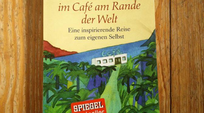 Buchtipp: Wiedersehen im Café am Rande der Welt