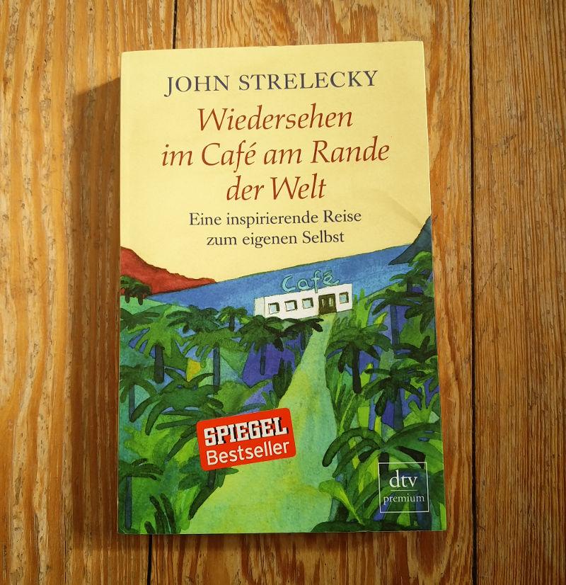 Buch Wiedersehen im Café am Rande der Welt John Strelecky